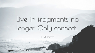 397662-E-M-Forster-Quote-Live-in-fragments-no-longer-Only-connect